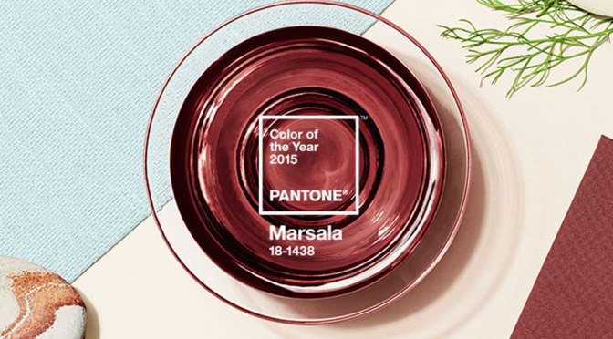 BEST PANTONE OF THE YEAR 2015 – MARSALA 18-1438